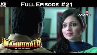 Madhubala - Full Episode 21 - With English Subtitles