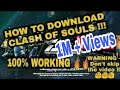How to download Clash of souls in 2018    100% WORKING    WITH PROOF