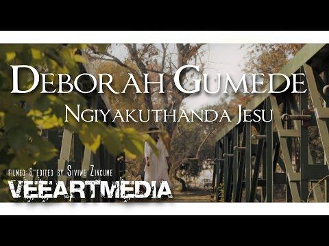 Deborah Gumede - Ngiyakuthanda Jesu Official Music Video