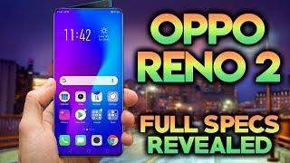 OPPO RENO 2 - Full Specs Revealed!