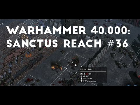 Defending Fortress 26 Part 5 | Let's Play Warhammer 40,000: Sanctus Reach #36 |