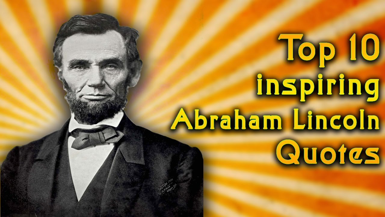 Top 10 Abraham Lincoln Quotes Leadership Quotes Inspirational