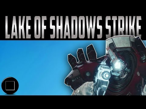 Destiny 2 - Lake Of Shadows Strike Guide (Playstation Exclusive)