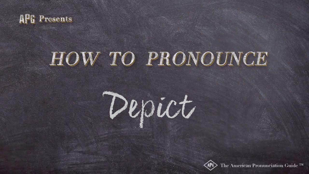 How to Pronounce Depict  Depict Pronunciation