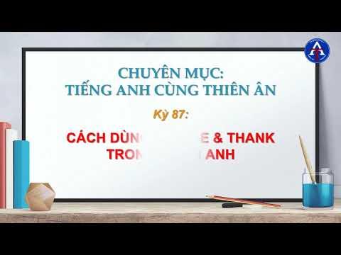 [TIẾNG ANH CÙNG THIÊN ÂN] - Kỳ 87 : Cách Dùng Please & Thank Trong Tiếng Anh