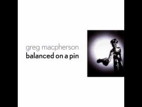 Greg MacPherson - Balanced on a Pin - 02 - Buy a Ticket