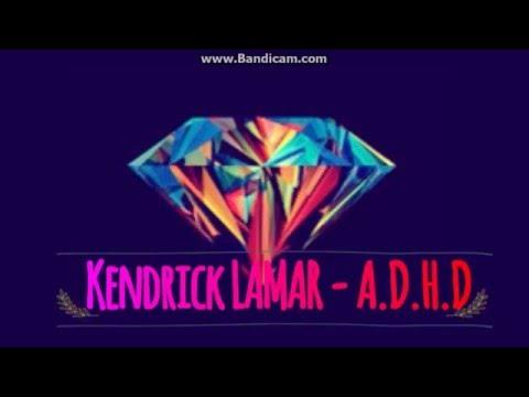 A.D.H.D - Kendrick Lamar - Lyric Video -