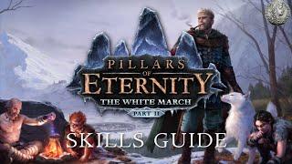 Pillars of Eternity - The White March Part 1+2 - SKILLS GUIDE - Patch 3.0 - Min-Max