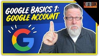 Google Account - Google Basics - Part 1