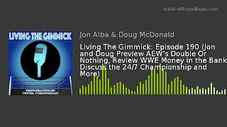 Living The Gimmick: Episode 190 (Jon and Doug Preview AEW's Double Or Nothing, Review WWE Money in t