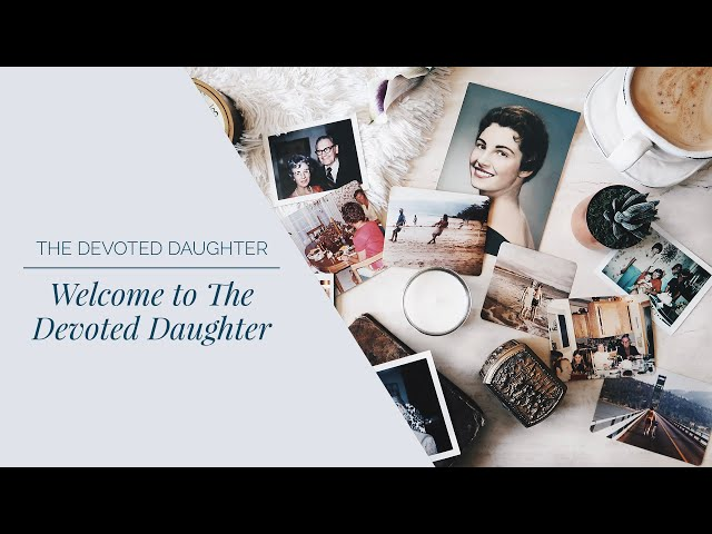 Welcome to The Devoted Daughter TV