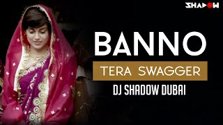 Tanu Weds Manu Returns | Banno Tera Swagger | DJ Shadow Dubai Remix