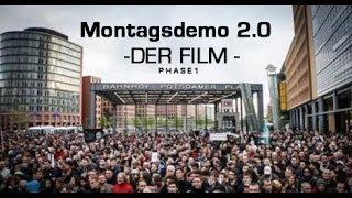 Montagsdemo 2.0 - DER FILM # Phase 1