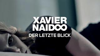 Xavier Naidoo - Der letzte Blick [Official Video]