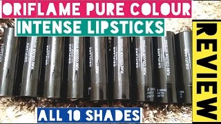 Oriflame Pure Colour Intense Lipsticks 10 shades Reviews&swatches including new rusty red shade