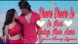 Dheere Dheere Se Meri Zindagi Mein Aana||Full Lyrics Vidio|Yeh Rishtey Hai payer Ke|Your Song Lyrics