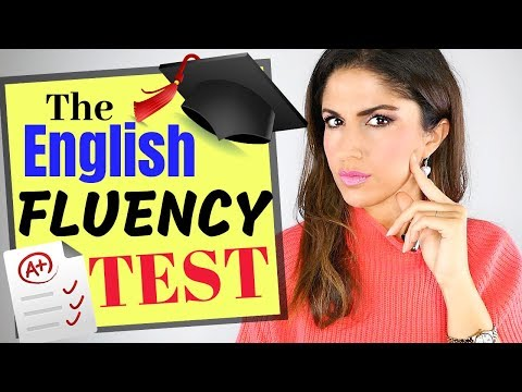 The English Language Fluency Test   How Fluent Are You?
