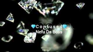 Nefu Da Boss - Confused