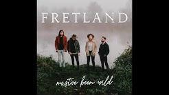 Fretland - Must've Been Wild [Official Audio]