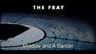 Shadow and A Dancer - The Fray(Helios) Full Song!!!
