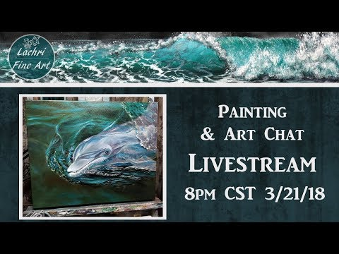Dolphin Painting & Art Chat - Part 3 - Lachri