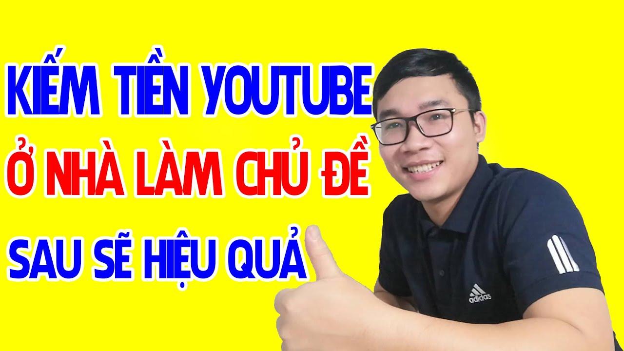 Ở Nhà Làm Chủ Đề Kiếm Tiền Youtube 2020 Gì Hiệu Quả Nhất   Duy MKT