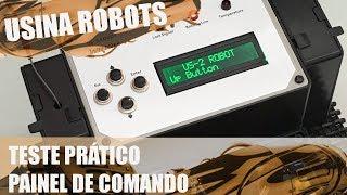 TESTE PRÁTICO DO PAINEL DE COMANDO | Usina Robots US-2 #104