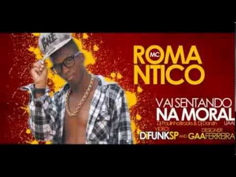 MC Romantico - Vai Sentando Na Moral - Música nova 2013 (Dj Paulinho Brooks) Lançamento 2013