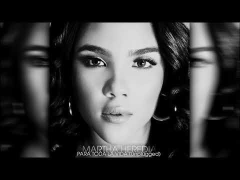 Martha Heredia - Para Toda La Vida (Unplugged Version) [Audio]