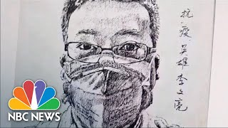 Wuhan Doctor Who Warned Of COVID-19 Mourned After He Dies From It | NBC News