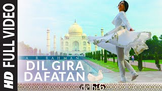 Dil Gira Dafatan [Full Song] - Delhi 6