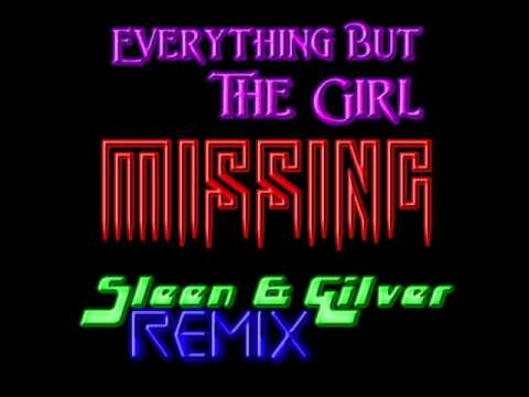 Everything But the Girl - Missing (Sleen & Gilver Remix)