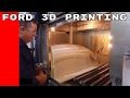 Ford Tests LARGE SCALE Car Parts 3D Printing