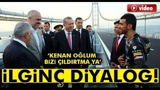 Erdoğan ile Kenan Sofuoğlu Arasında İlginç Diyalog
