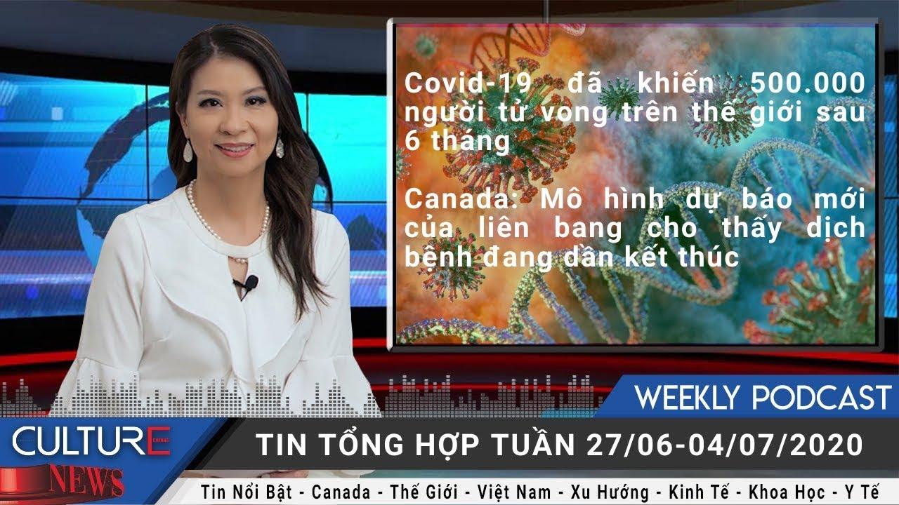 Diễn biến mới nhất tại Canada, Việt Nam và Thế giới trong tuần 04/07/2020 giữa đại dịch