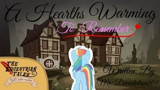 "TET: ""A Hearths Warming To Remember"" By Mr. Devastation101 [ MLP fanfic readings ] (Romance/Sad)"