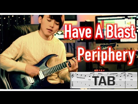 Periphery - Have A Blast Guitar Cover TAB