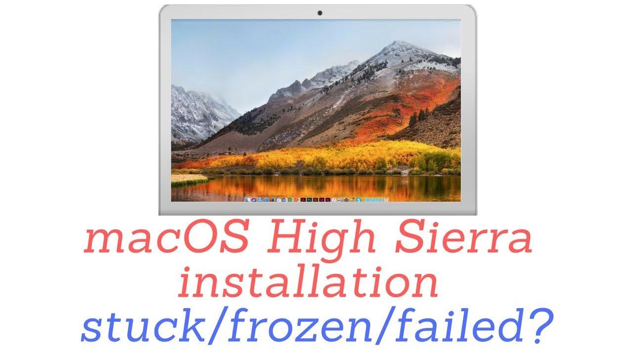 macOS High Sierra install stuck/frozen/failed? Here's the fix
