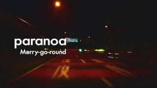 paranoa 《Merry-go-round》