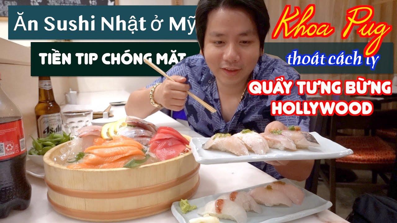 Ăn Sushi Nhật Trên Đại Lộ Danh Vọng Hollywood - Hai Lúa Khoa Pug Choáng Với Tiền Tip Kiểu Mỹ!