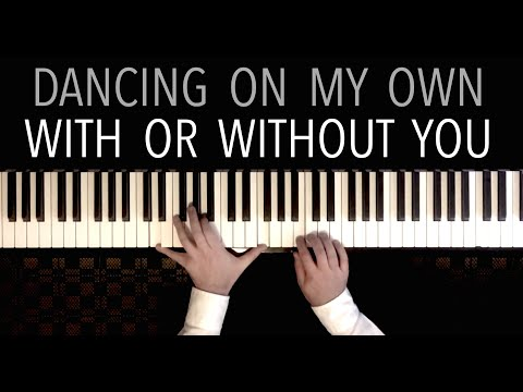 Dancing On My Own - With Or Without You | Piano Mashup by Paul Hankinson