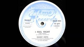 Danny Keith - I Feel Right (Night Version).1986