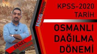 10) 2020 KPSS TARİH GENEL TEKRAR Aydın YÜCE Osmanlı Dağılma Dönemi