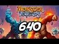 "Monster Legends - 640 - ""Raging at War!"""