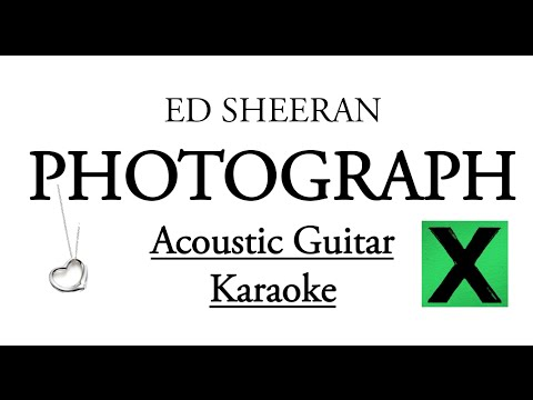 """Photograph"" - Ed Sheeran Karaoke Lyrics (Acoustic Guitar Karaoke) Instrumental"