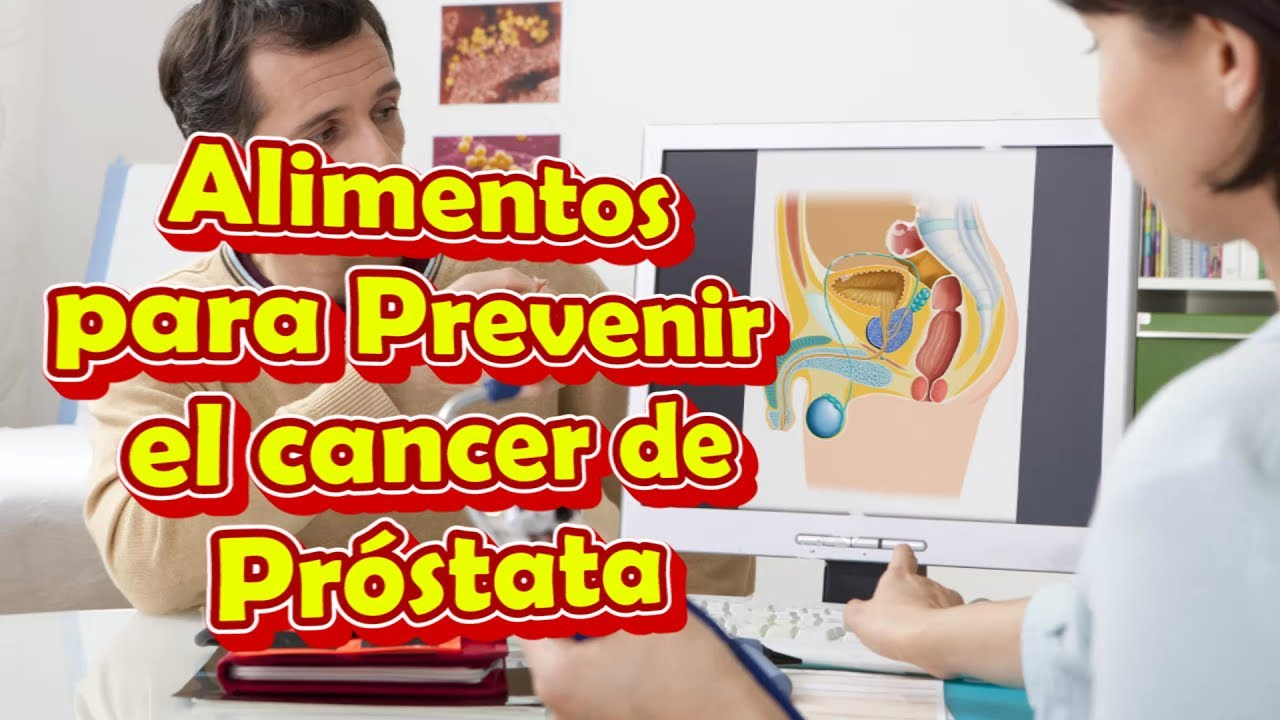 Alimentos buenos para la prostata inflamada como prevenir el cancer de prostata youtube - Alimentos que evitan el cancer ...