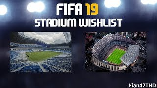FIFA 19 - New Stadium Wish list - FIFA 19 Gameplay