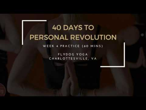 40 Days to Personal Revolution - Week 4 Practice (60 Mins)