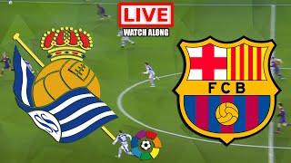 Real Sociedad Vs Barcelona LIVE STREAMING La Liga Football Match Watchalong En Direct Today