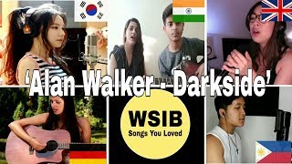 who Sang It Better : Darkside ( UK, CANADA, SWITZERLAND, SYRIA, US, INDIA ) Alan Walker